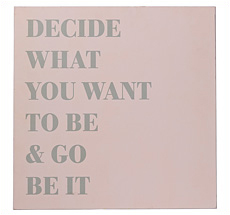 Bloomingville Schild Decide what you want to be •