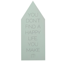 Bloomingville Schild You don't find a happy life... Mint
